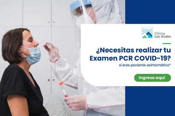¡Realiza tu examen PCR COVID-19 en Clínica Los Andes!